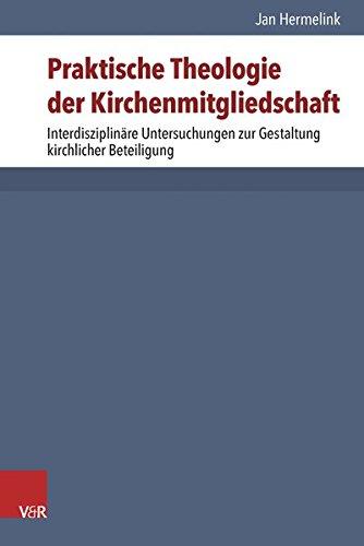 Praktische Theologie der Kirchenmitgliedschaft: Jan Hermelink