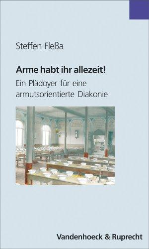 9783525623749: Arme Habt Ihr Allezeit!: Ein Pladoyer Fur Eine Armutsorientierte Diakonie (Bensheimer Hefte)