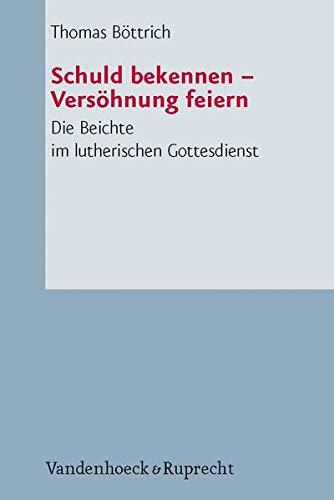 Schuld bekennen - Versöhnung feiern: Thomas Böttrich