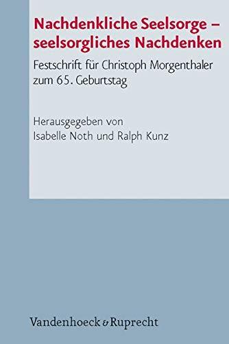 9783525624173: Nachdenkliche Seelsorge - seelsorgliches Nachdenken: Festschrift f|r Christoph Morgenthaler zum 65. Geburtstag (Arbeiten Zur Pastoraltheologie, Liturgik Und Hymnologie) (German Edition)