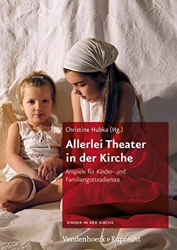 9783525630143: Allerlei Theater in der Kirche: Anspiele fur Kinder- und Familiengottesdienste (Kinder in der Kirche)