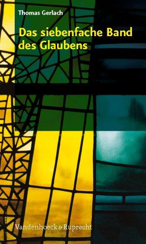 9783525633052: Das Siebenfache Band Des Glaubens: Einfuhrung in Die Evangelische Spiritualitat