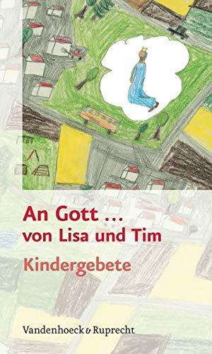 9783525633878: An Gott ... -  von Lisa und Tim: Kindergebete