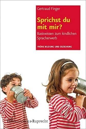 9783525701393: Sprichst du mit mir?: Basiswissen zum kindlichen Spracherwerb (Fruehe Bildung Und Erziehung)