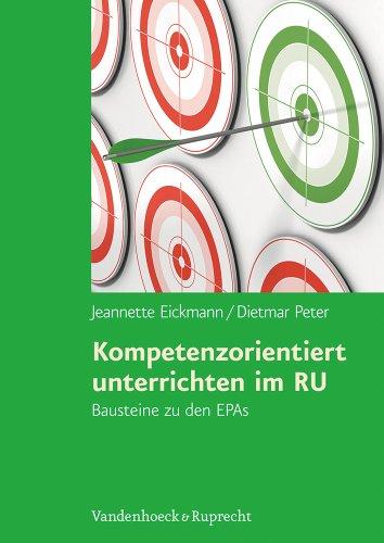 9783525702055: Kompetenzorientiert unterrichten im RU: Bausteine zu den EPAs