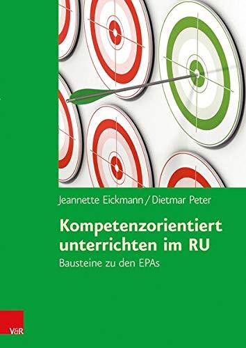9783525702178: Kompetenzorientiert unterrichten im RU: Bausteine zu den EPAs