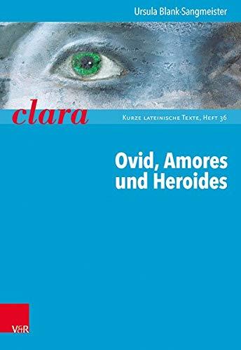 9783525717387: Ovid, Amores und Heroides: clara. Kurze lateinische Texte