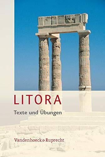 9783525717509: Litora Texte und Ubungen: Lehrgang fur den spat beginnenden Lateinunterricht (German Edition)