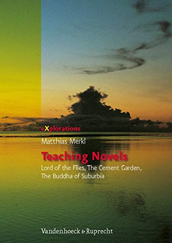 9783525776339: Teaching Novels: Lord of the Flies, The Cement Garden, The Buddha of Suburbia (EXPLORATIONS)