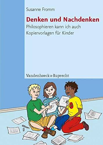 9783525790021: Denken und Nachdenken: Philosophieren kann ich auch. Kopiervorlagen fur Kinder (TOP TEN)