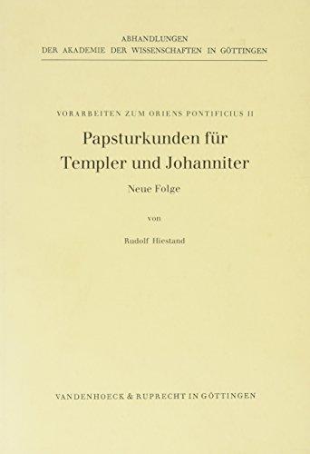 9783525824160: Papsturkunden fur Templer und Johanniter. Neue Folge (ABHANDL.D.AKAD.DER WISSENSCH. PHIL.-HIST.KLASSE 3.FOLGE)