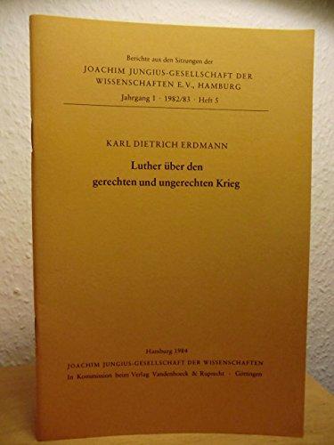 Luther über den gerechten und ungerechten Krieg: Erdmann, Karl Dietrich.