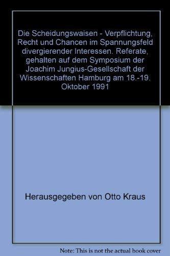 9783525862612: Die Scheidungswaisen: Verpflichtung, Recht und Chancen im Spannungsfeld divergierender Interessen : Referate gehalten auf dem Symposium der Joachim ... der Wissenschaften Hamburg) (German Edition)