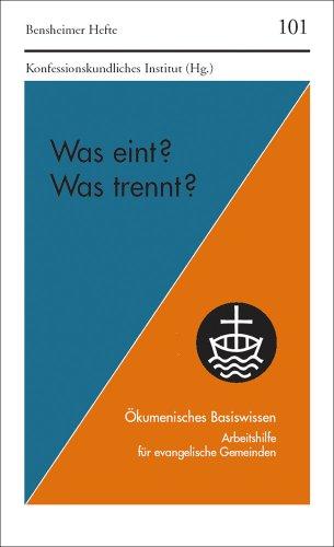 9783525871928: Was Eint? Was Trennt?: Okumenisches Basiswissen. Arbeitshilfe Fur Evangelische Gemeinden (Psychoanalyse Und Empirie)