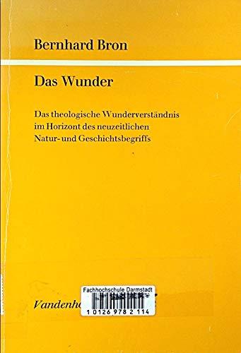 9783525873502: Das Wunder: Das theol. Wunderverständnis im Horizont d. neuzeitl. Natur- u. Geschichtsbegriffe (Göttinger theologische Arbeiten) (German Edition)