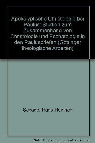 9783525873694: Apokalyptische Christologie bei Paulus: Studien zum Zusammenhang von Christologie und Eschatologie in den Paulusbriefen (Göttinger theologische Arbeiten) (German Edition)