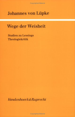 9783525873953: Wege der Weisheit: Studien zu Lessings Theologiekritik (G�ttinger theologische Arbeiten)