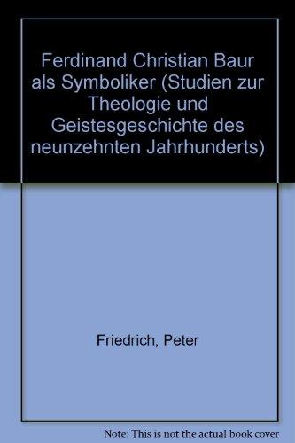 9783525874646: Ferdinand Christian Baur als Symboliker (Studien zur Theologie und Geistesgeschichte des neunzehnten Jahrhunderts)