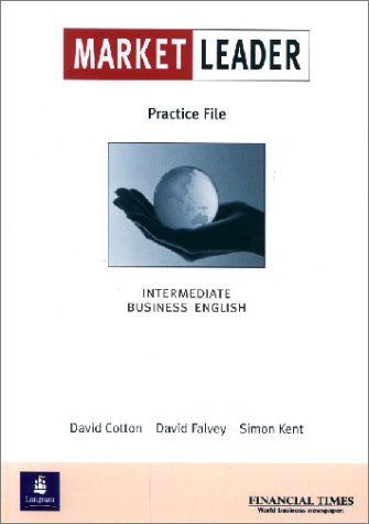 Market Leader, Intermediate, Practice File (3526328447) by Cotton, David; Falvey, David; Kent, Simon