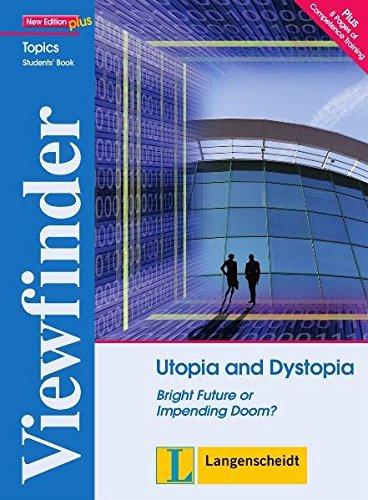 Viewfinder Topics. Utopia and Dystopia. Students' Book: Bright Future or Impending Doom?