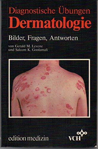Diagnostische Übungen Dermatologie. Bilder, Fragen, Antworten: Gerald M. Levene,