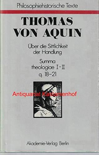 9783527176236: Ueber Die Sittlichkeit Der Handlung Summa Theologiae I-II, q. 18-21
