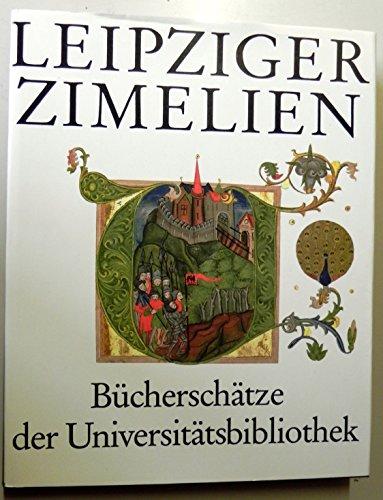 Leipziger Zimelien: Bucherschatze der Universitatsbibliothek (German Edition)