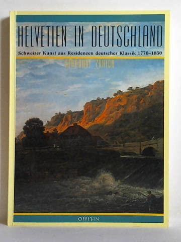 Helvetien in Deutschland : Schweizer Kunst aus: Bircher, Martin, Gisold