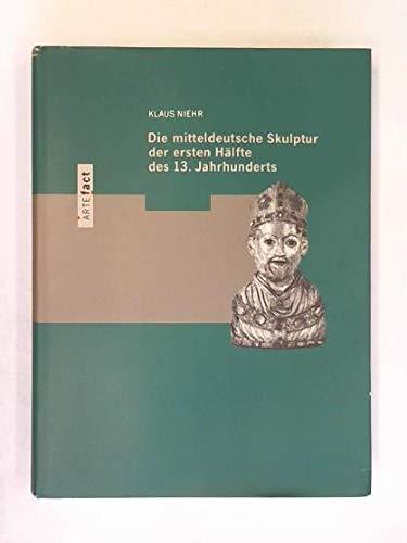 Die mitteldeutsche Skulptur der ersten Hälfte des 13. Jahrhunderts. (Hrsg.: Tilmann Buddensieg, ...