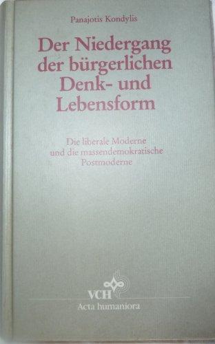 9783527177738: Der Niedergang Der Buergerlichen Denk- Und Lebensform: Die Liberale Moderne Und Die Massen-Demokratische Postmoderne
