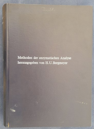 Methoden der enzymatischen Analyse (in zwei Bänden),: Bergmeyer, Hans Ulrich [Hrsg.]: