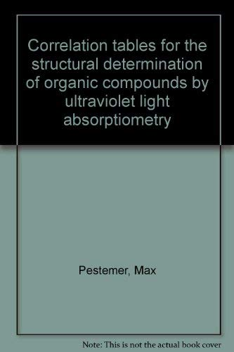 9783527255313: Correlation tables for the structural determination of organic compounds by ultraviolet light absorptiometry