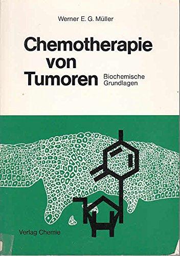 Chemotherapie von Tumoren : biochemische Grundlagen.: Müller, Werner E.
