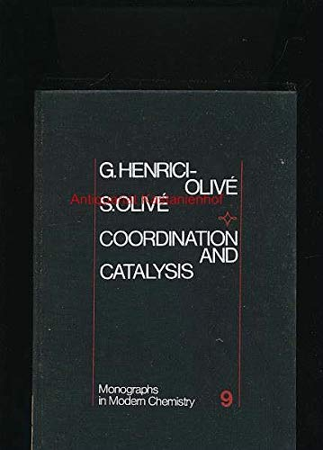 Coordination and Catalysis (Monographs in Modern Chemistry: Henrici-Olive