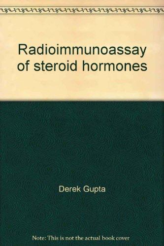RADIOIMMUNASSAY OF STEROID HORMONES 2nd Edition: Gupta, Derek