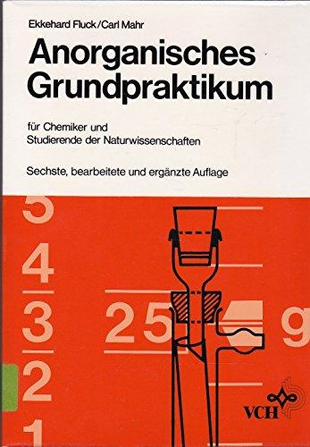 9783527260324: Anorganisches Grundpraktikum: Für Chemiker und Studierende der Naturwissenschaften