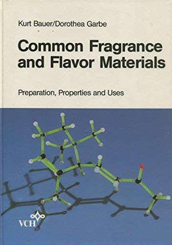 9783527260386: Common Fragrances and Flavor Materials: Preparation, Properties, and Uses