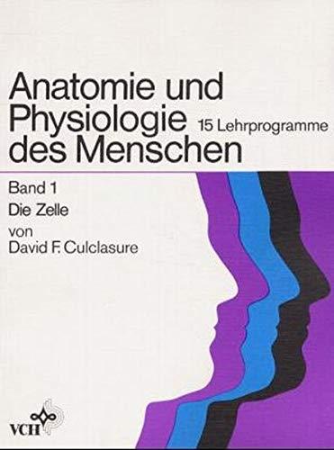 9783527262441: Anatomie und Physiologie des Menschen: Die Zelle Band 1