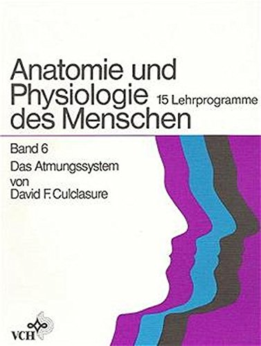 9783527262496: Anatomie und Physiologie des Menschen: Das Atmungssystem Band 6