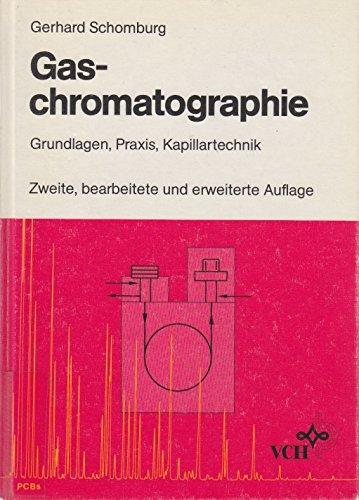 9783527264612: Gaschromatographie Grundlagen - Praxis - Kapillartechnik 2ed