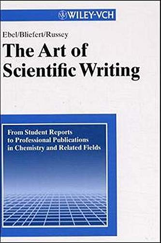 9783527264698: The Art of Scientific Writing: From Student Reports to Professional Publications in Chemistry and Related Fields