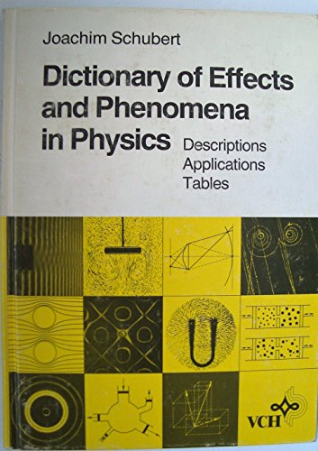 9783527266760: Dictionary of Effects and Phenomena in Physics: Descriptions, Applications, Tables