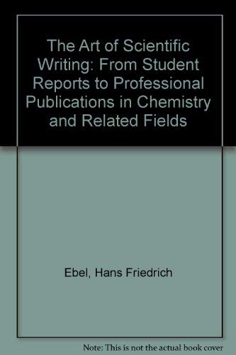 9783527266777: The Art of Scientific Writing: From Student Reports to Professional Publications in Chemistry and Related Fields
