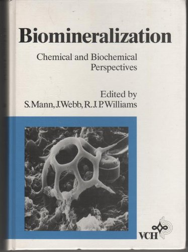 Biomineralization: Chemical and Biochemical Perspectives: Stephen Mann; John