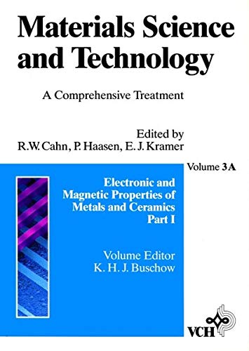 9783527268160: Materials Science and Technology: A Comprehensive Treatment, Vol. 3A, Electronic and Magnetic Properties of Metals and Ceramics, Pt. I