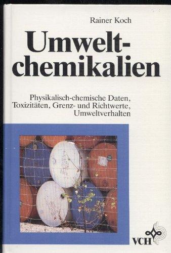 9783527269020: Umweltchemikalien. Physikalisch-chemische Daten, Toxizitäten, Grenz- und Richtwerte, Umweltverhalten