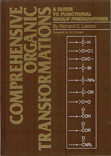 Comprehensive Organic Synthesis: A Guide to Functional Group Preparations: Larock, R.C.
