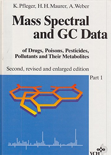 9783527269891: Mass Spectral and GC Data of Drugs, Poisons, Pesticides, Pollutants and Their Metabolites: Parts I–III