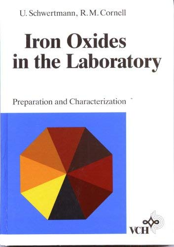9783527269914: Iron Oxides in the Laboratory: Preparation and Characterization