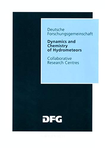 Dynamics And Chemistry Of Hydrometeors: Final Report Of The Collaborative Research Centre 233 &quot...